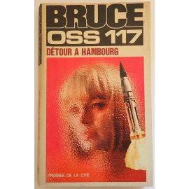 OSS 117, Détour à Hambourg - J. Bruce - Presses de la Cité, 1967