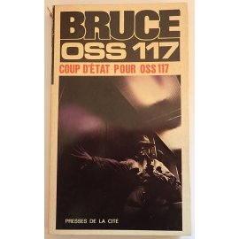 Coup d'état pour OSS 117 - J. Bruce - Presses de la Cité, 1967