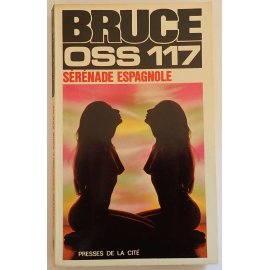 Sérénade Espagnole - OSS 117 - J. Bruce - Presses de la Cité, 1973