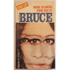 Magie blanche pour OSS 117 - J. Bruce - Presses de la Cité, 1969