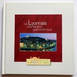 Le Lyonnais, une tradition gastronomique - A la découverte des Chefs de nos régions
