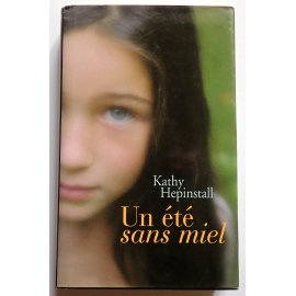Un été sans miel - Kathy Hepinstall - France Loisirs, 2003