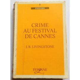 Crime au Festival de Cannes - J. B. Livingstone - Ed. Feryane, 1992
