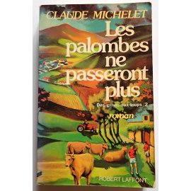 Les palombes ne passeront plus - C. Michelet - Robert Laffont, 1980