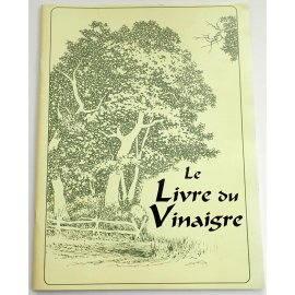 Le Livre du Vinaigre - E. Thacker - Vinegar, France