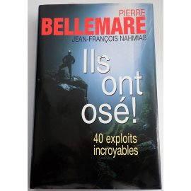 Ils ont osé - Pierre Bellemare - France Loisirs, 2006