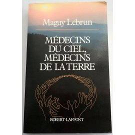 Médecins du ciel, médecins de la terre - M. Lebrun - Robert Laffont, 1987