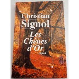 Les chênes d'or - Ch. Signol - Le Grand Livre du Mois, 1999