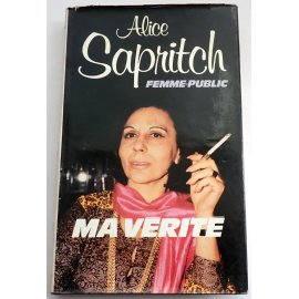 Femme-public, Ma Vérité - Alice Sapritch - France Loisirs, 1987
