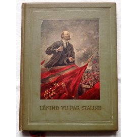 Lénine vu par Staline - Éditions en Langues Étrangères, Moscou, 1939