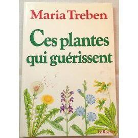 Ces plantes qui guérissent - Maria Treben - Le Rocher, 1987