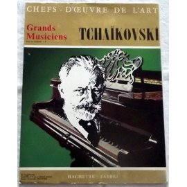 Hachette Grands Musiciens - Tchaïkovski